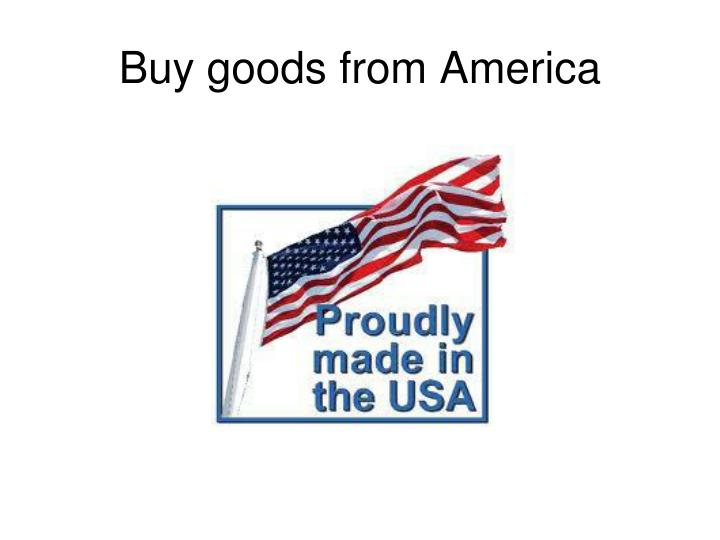Buy goods from America