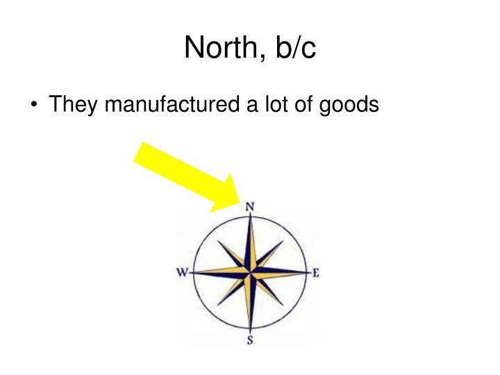 North, b/c