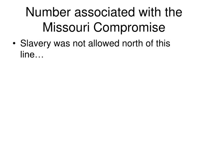 Number associated with the Missouri Compromise