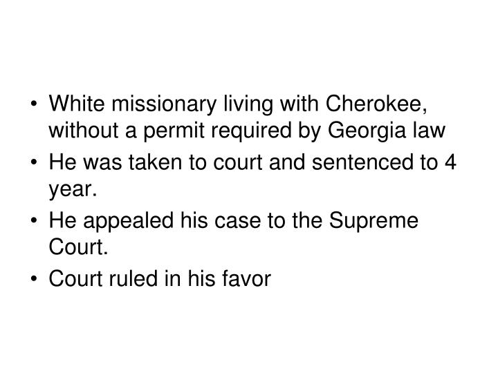 White missionary living with Cherokee, without a permit required by Georgia law