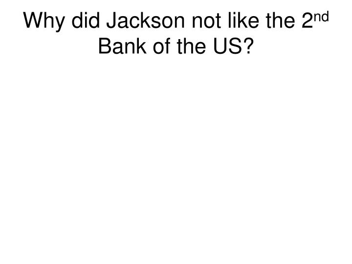 Why did Jackson not like the 2