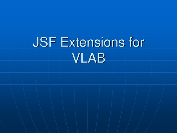 JSF Extensions for VLAB