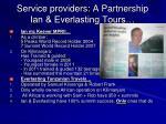 service providers a partnership ian everlasting tours