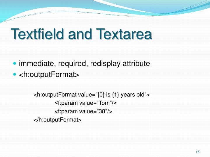 Textfield and Textarea