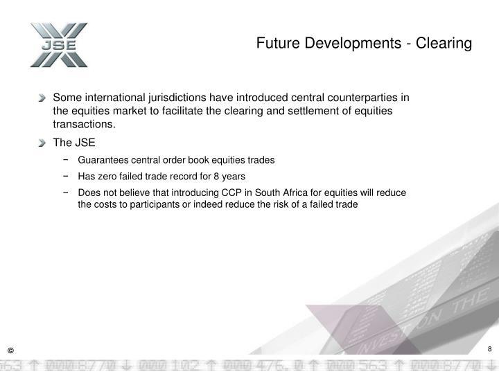 Future Developments - Clearing
