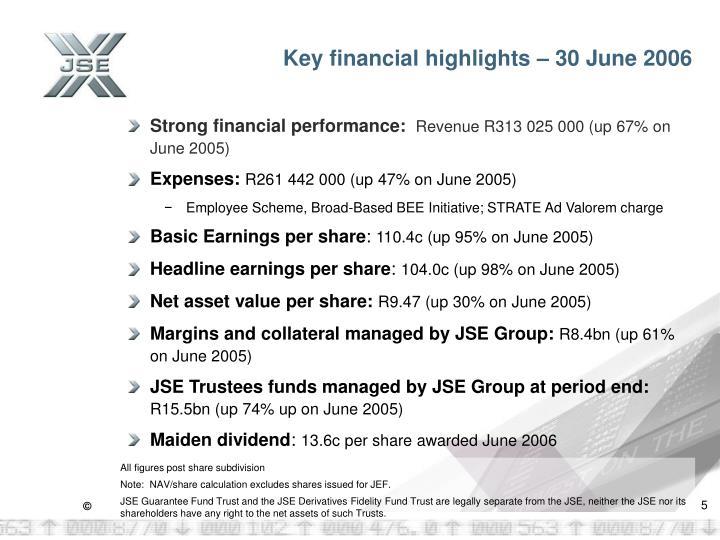 Key financial highlights – 30 June 2006
