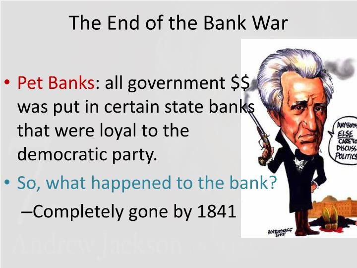 The End of the Bank War