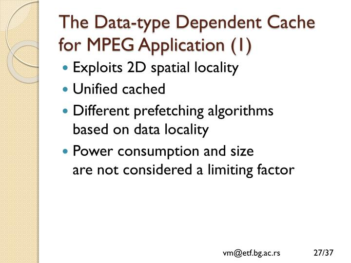 The Data-type Dependent Cache for MPEG Application (1)