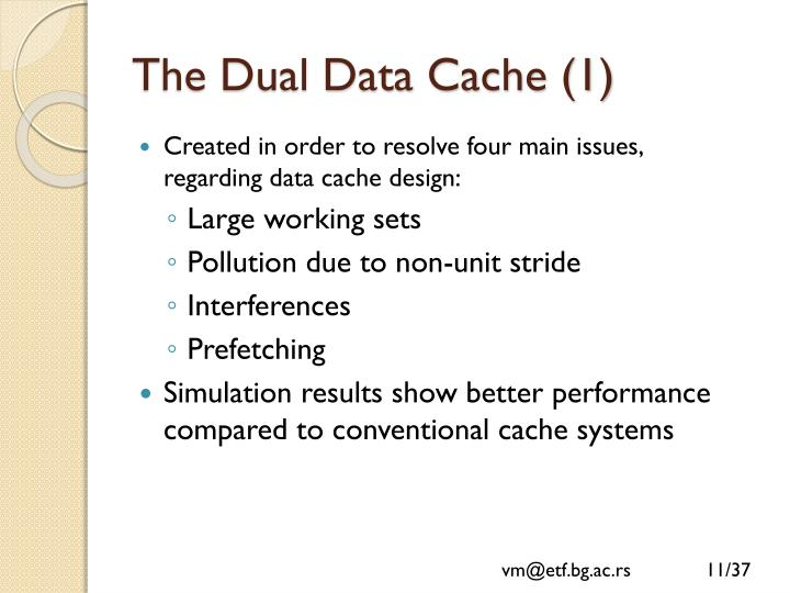 The Dual Data Cache (1)