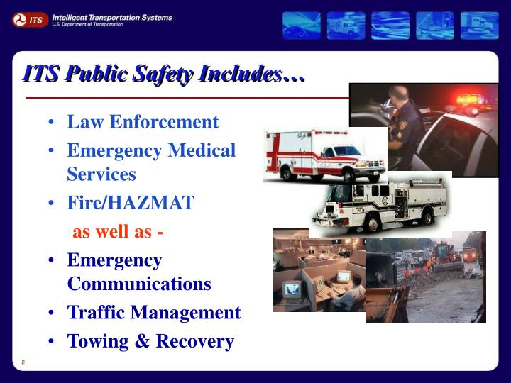 ITS Public Safety Includes…