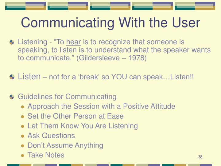 Communicating With the User