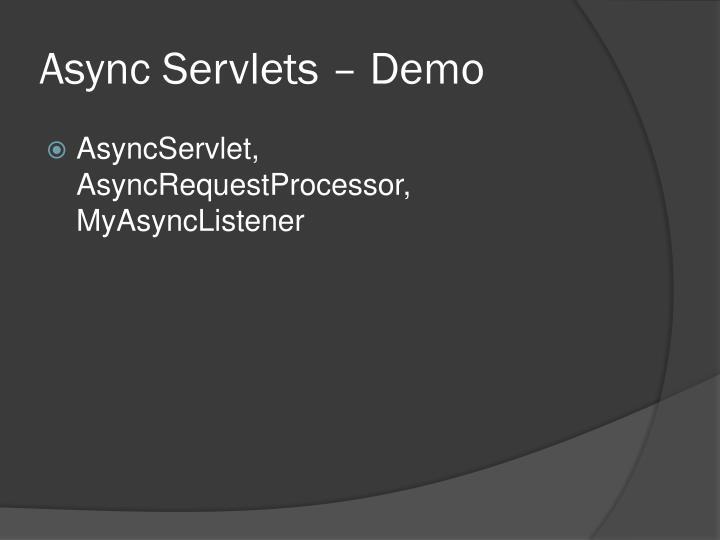 Async Servlets – Demo