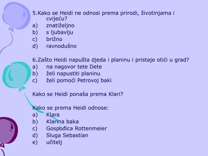 5.Kako se Heidi ne odnosi prema prirodi, životinjama i cvijeću?