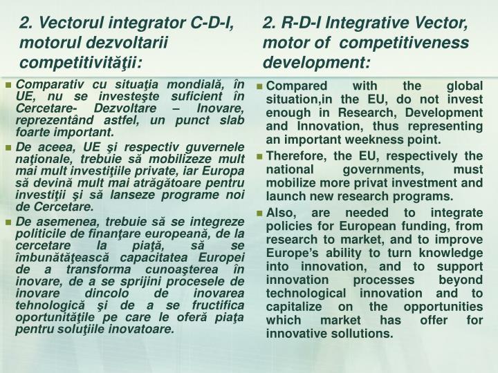 Comparativ cu situaţia mondială, în UE, nu se investeşte suficient în Cercetare- Dezvoltare – Inovare, reprezentând astfel, un punct slab foarte important.