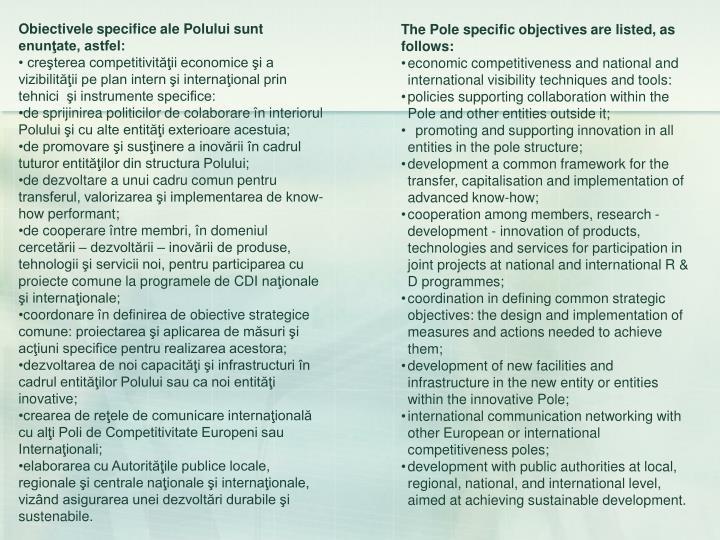 Obiectivele specifice ale Polului sunt enunţate, astfel: