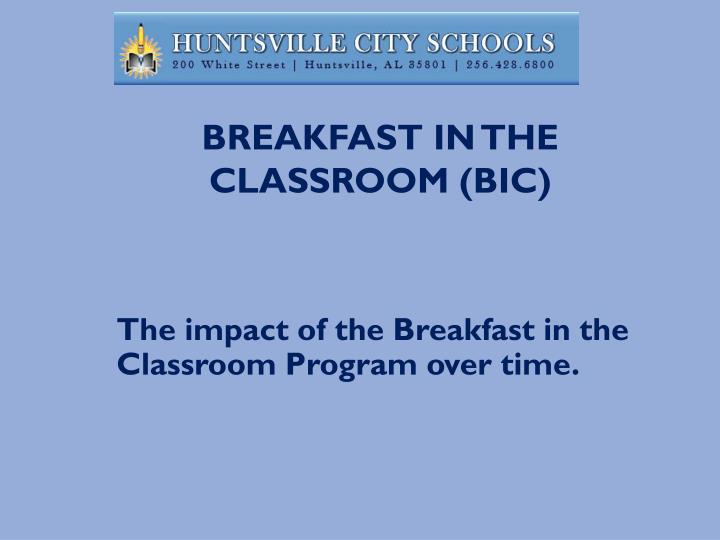 Breakfast in the Classroom (BIC)