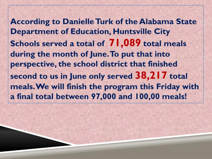 According to Danielle Turk of the Alabama State Department of Education, Huntsville City Schools served a total of