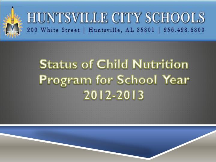 Status of Child Nutrition Program for School  Year 2012-2013