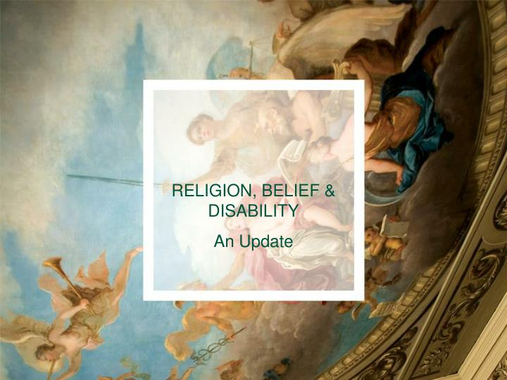 RELIGION, BELIEF & DISABILITY