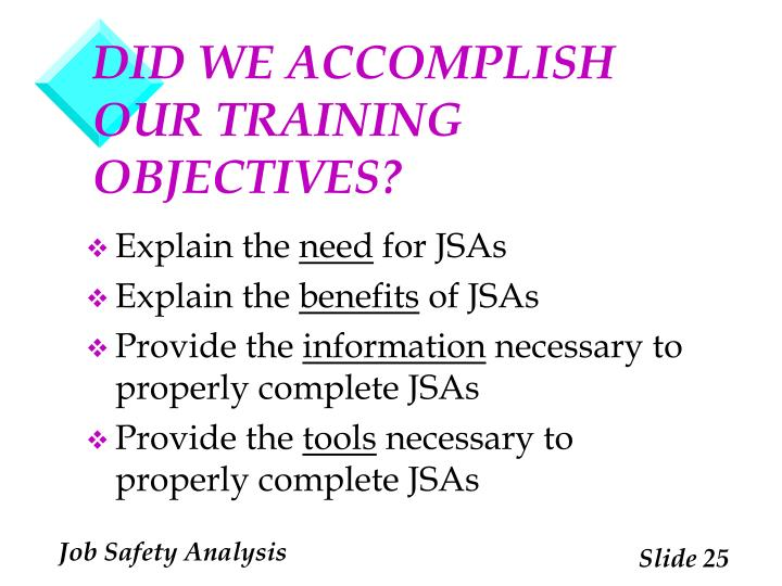 DID WE ACCOMPLISH OUR TRAINING OBJECTIVES?