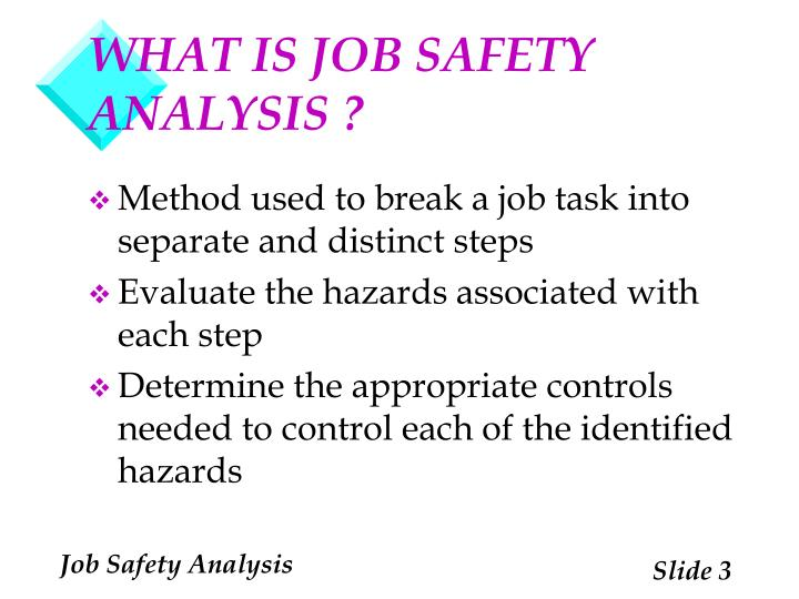 WHAT IS JOB SAFETY ANALYSIS ?