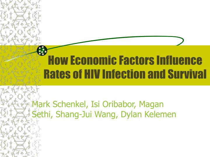 how economic factors influence rates of hiv infection and survival