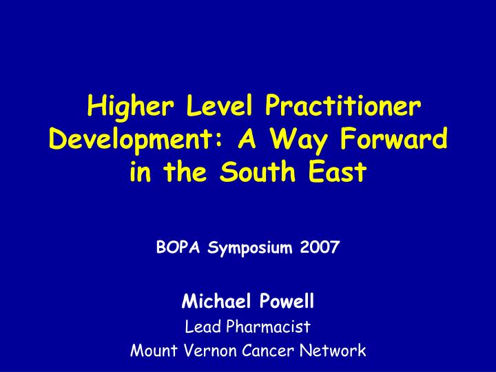 Higher level practitioner development a way forward in the south east