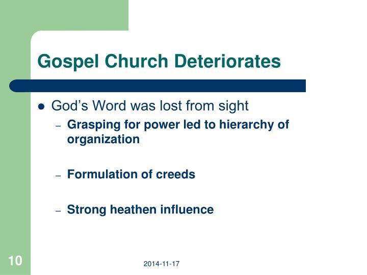Gospel Church Deteriorates