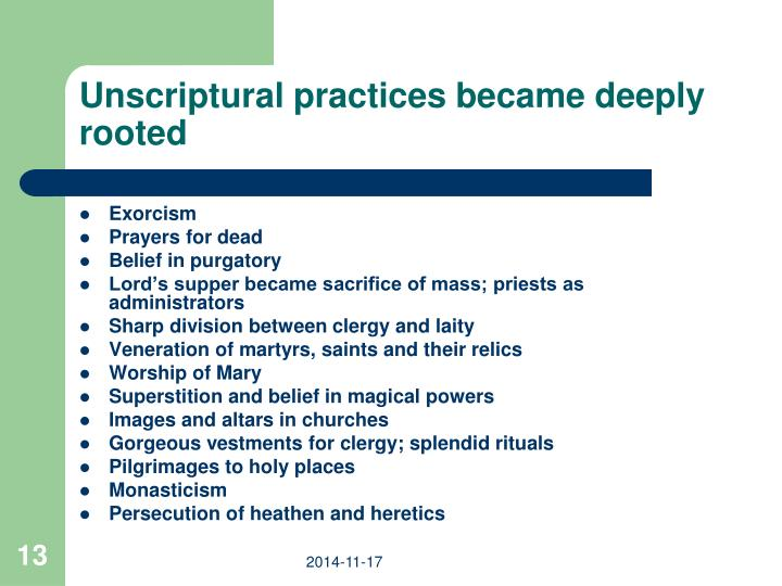 Unscriptural practices became deeply rooted