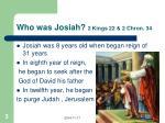who was josiah 2 kings 22 2 chron 34