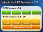 w h at is the net framework 3 5