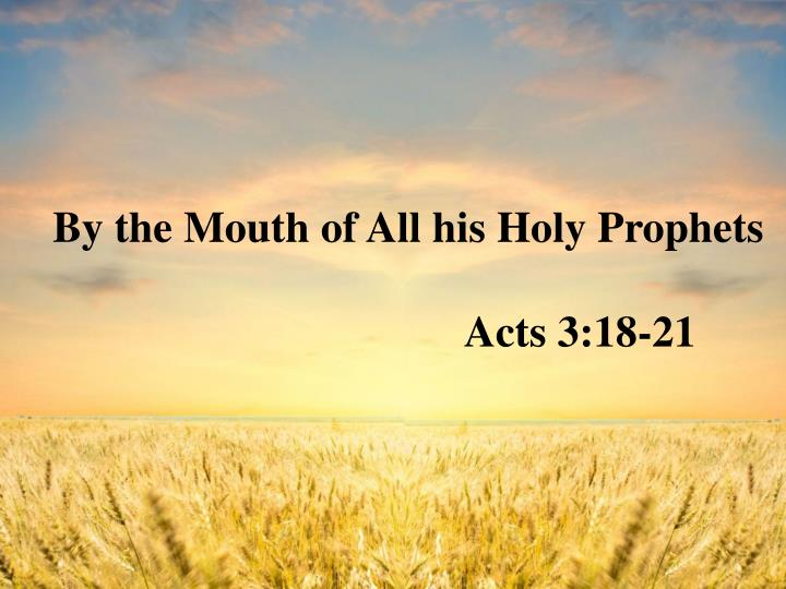 By the Mouth of All his Holy Prophets