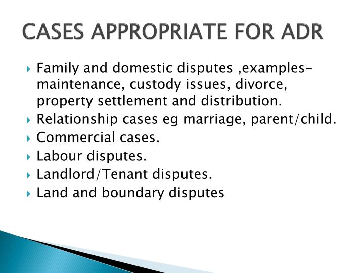CASES APPROPRIATE FOR ADR
