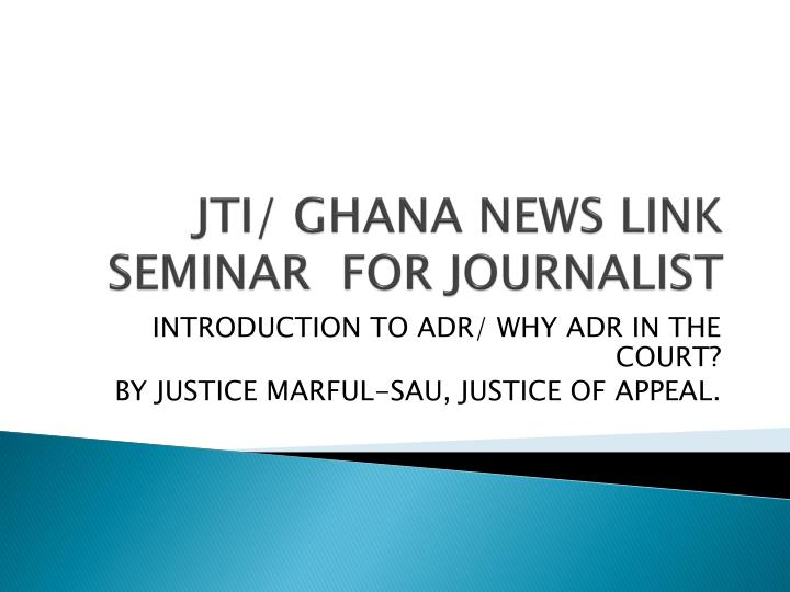 jti ghana news link seminar for journalist
