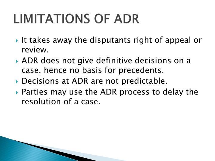 LIMITATIONS OF ADR