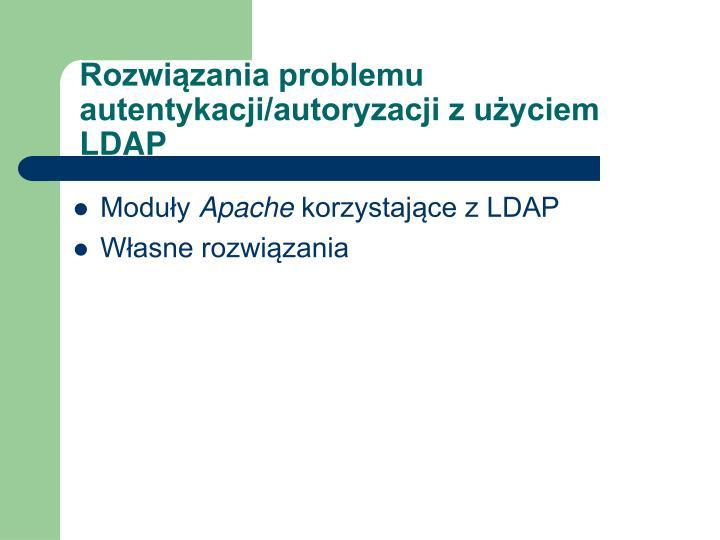 Rozwiązania problemu autentykacji/autoryzacji z użyciem LDAP