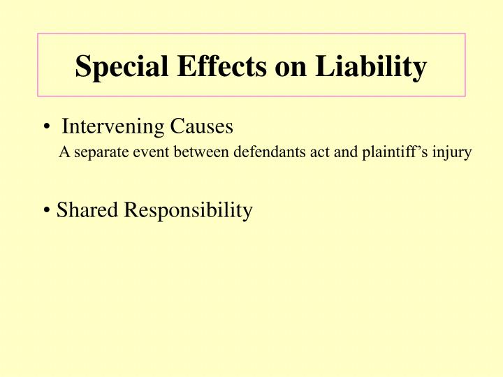 Special Effects on Liability