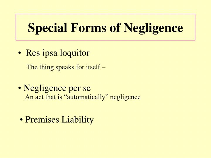 Special Forms of Negligence