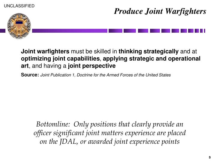 Produce joint warfighters