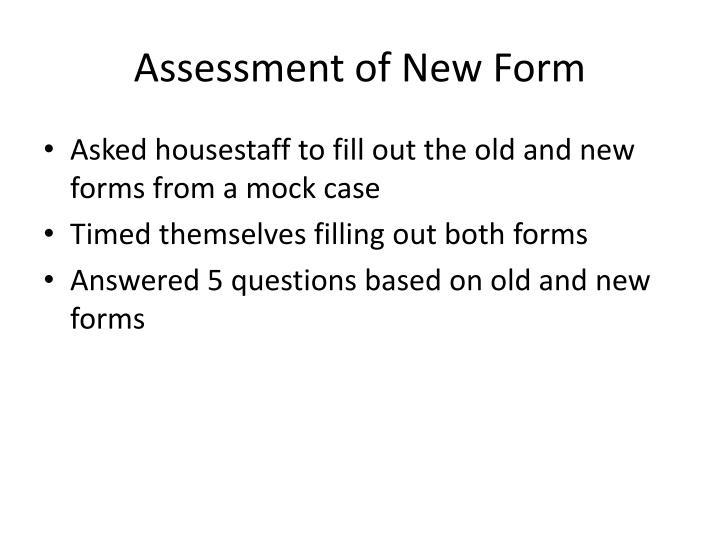 Assessment of New Form