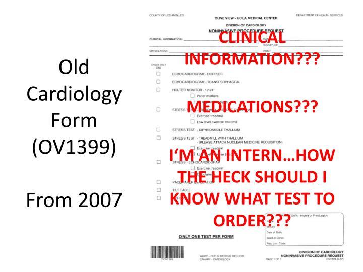 Old Cardiology Form (OV1399)