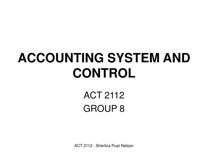 ACCOUNTING SYSTEM AND CONTROL