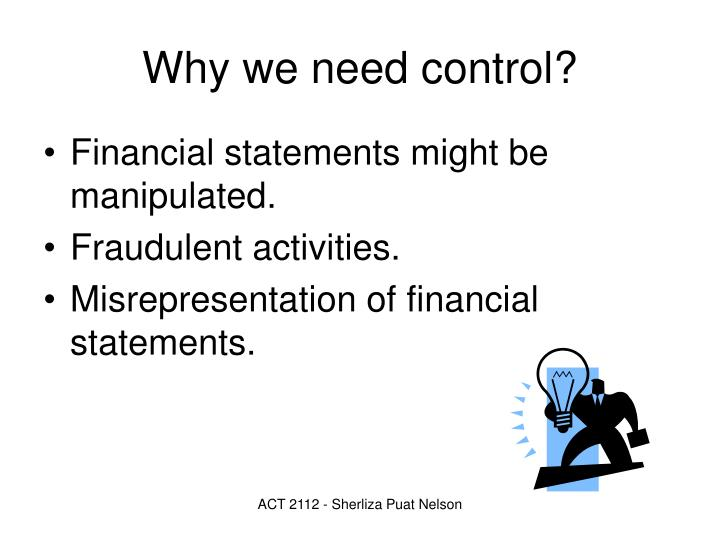 Why we need control?