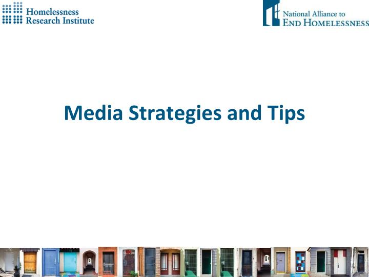 Media Strategies and Tips