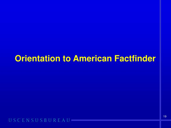 Orientation to American Factfinder