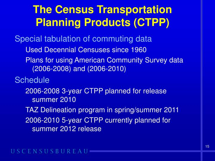 The Census Transportation Planning Products (CTPP)