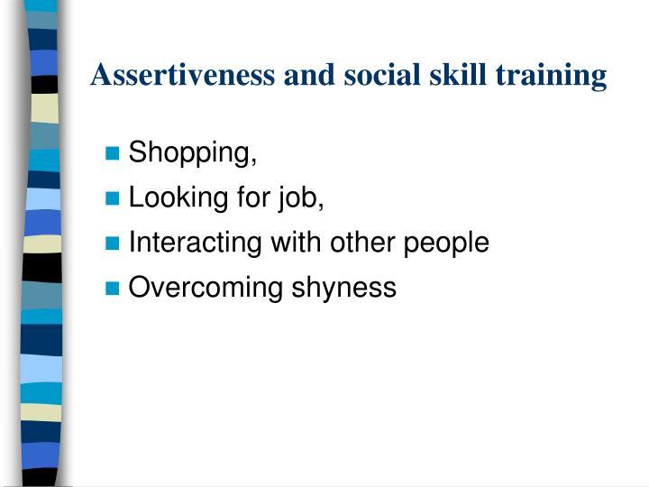 Assertiveness and social skill training
