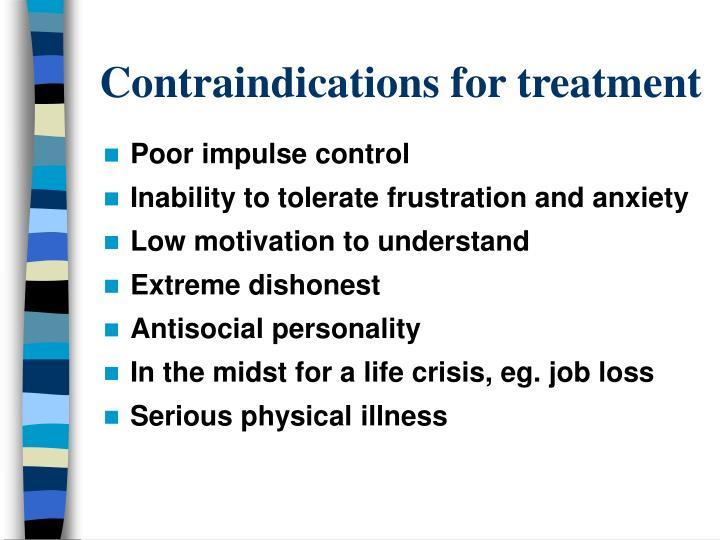 Contraindications for treatment