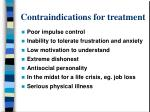 contraindications for treatment