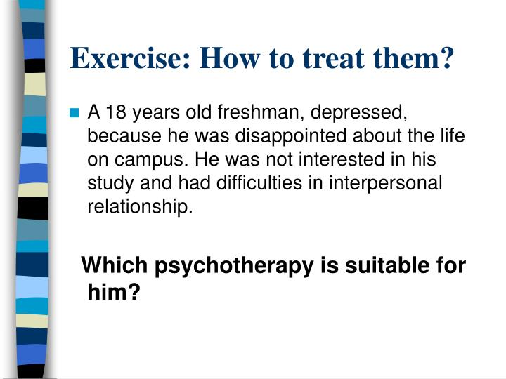Exercise: How to treat them?
